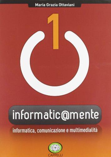 Informatic@mente. Per gli Ist. tecnici e professionali. Con CD-ROM. Con espansione online. Informatica, comunicazione e multimedialità (Vol. 1)