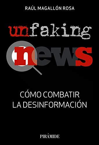 UnfakingNews: Cómo combatir la desinformación (Medios)