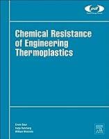 Chemical Resistance of Engineering Thermoplastics (Plastics Design Library)