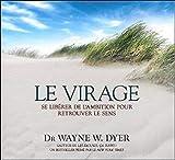 Le virage - Se libérer de l'ambition pour retrouver le sens - Livre audio 2 CD - ADA - 06/07/2011