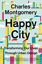 Transforming Our Lives Through Urban Design Happy City (Paperback) - Common
