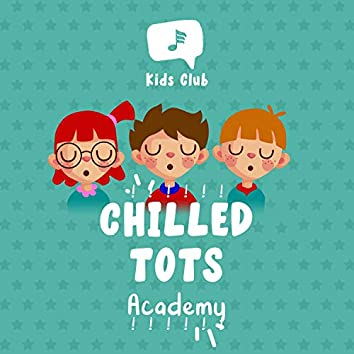 ! ! ! ! ! !  Chilled Tots Academy  ! ! ! ! ! !