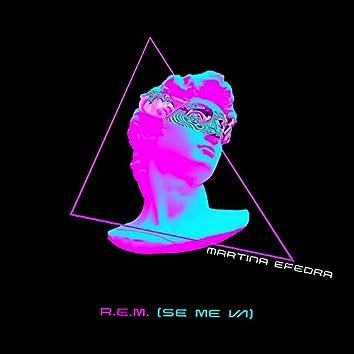 R.E.M. (Se me va)