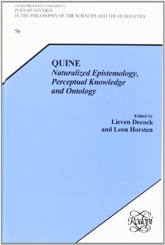 QUINE. Naturalized Epistemology, Perceptual Knowledge and Ontology. (Poznan Studies in the Philosophy of the Sciences and the Humanities 70)