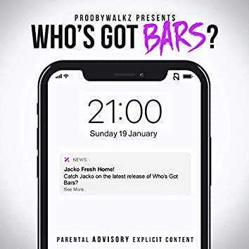 Who's Got Bars?, Pt.10
