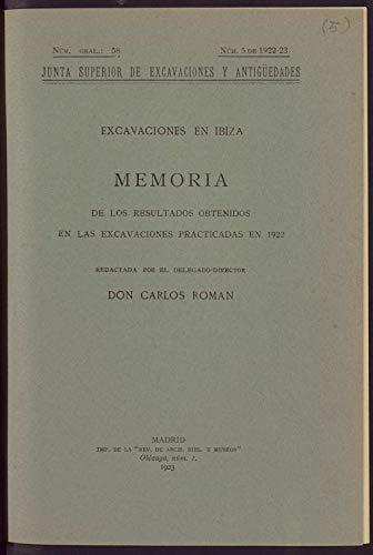 Excavaciones en Ibiza: Memoria de los Resultados Obtenidos en las Excavaciones Practicadas en 1922