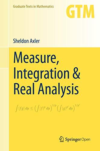 Measure, Integration & Real Analysis (Graduate Texts in Mathematics Book 282) (English Edition)
