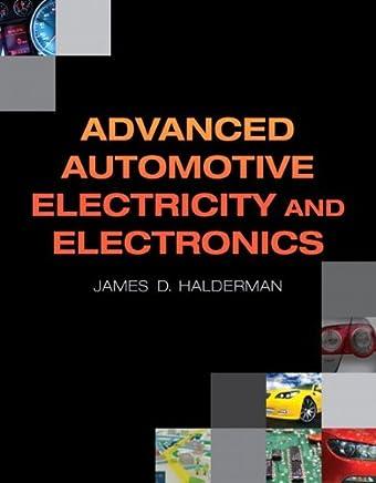 [Advanced Automotive Electricity and Electronics (Automotive Systems Books)] [By: Halderman, James D.] [May, 2012]