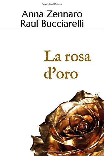 La rosa d'oro: Primo libro di Renga italiano