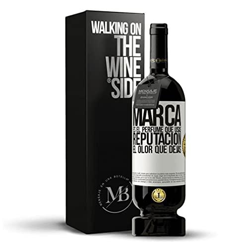 «Marca es el perfume que usas. Reputación, el olor que dejas» Vino Tinto Premium Reserva. Mensaje en una Botella by Esencias. Etiqueta PERSONALIZABLE.