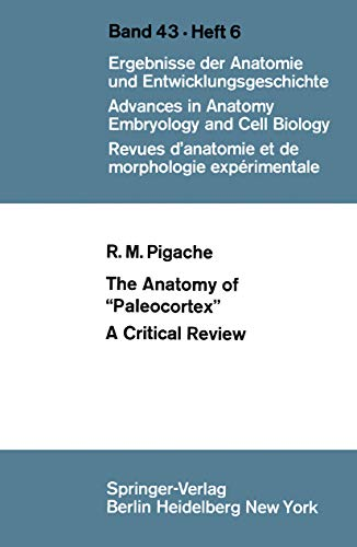 """The Anatomy of """"Paleocortex"""": A Critical Review (Advances in Anatomy, Embryology and Cell Biolog"""