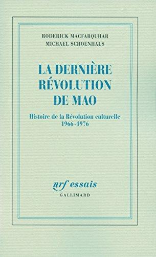 La dernière révolution de Mao: Histoire de la Révolution culturelle (1966-1976)