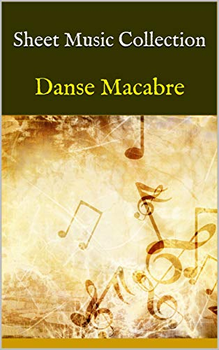 Sheet Music Collection: Danse Macabre (English Edition)