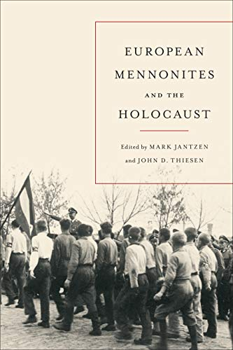 Compare Textbook Prices for European Mennonites and the Holocaust Transnational Mennonite Studies  ISBN 9781487525545 by Jantzen, Mark,Thiesen, John D.