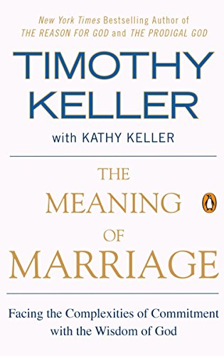 Compare Textbook Prices for The Meaning of Marriage: Facing the Complexities of Commitment with the Wisdom of God Reprint Edition ISBN 8601405373373 by Timothy Keller,Kathy Keller