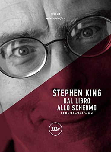 Stephen King: Dal libro allo schermo (Italian Edition)