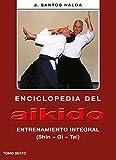 Enciclopedia del Aikido. Tomo 6º. Entrenamiento integral