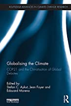 Globalising the Climate: COP21 and the climatisation of global debates (Routledge Advances in Climate Change Research)