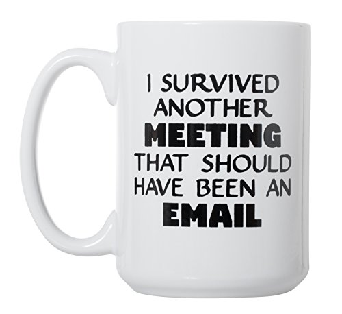 I Survived Another Meeting Coffee Cup