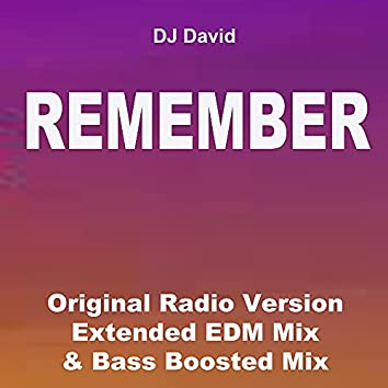 Remember (Original Radio Version, Extended EDM Mix & Bas Boosted Mix)