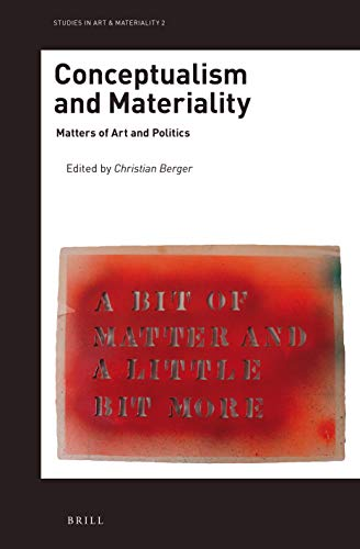 Conceptualism and Materiality (Studies in Art & Materiality)