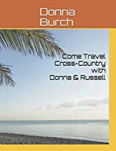 Come Travel Cross-Country with Donna & Russell: How to plan your trip (On the road again)
