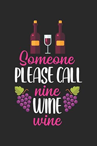 Someone please Call Nine Wine Wine: Weintrinker Ambulanz Slogan Krankenschwester Notizbuch liniert DIN A5 - 120 Seiten für Notizen, Zeichnungen, Formeln | Organizer Schreibheft Planer Tagebuch