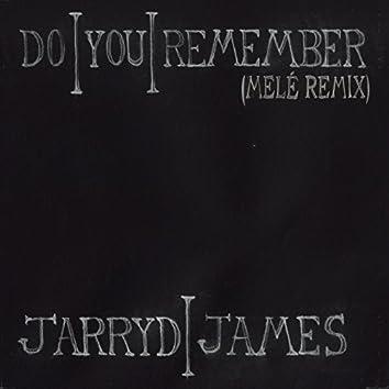 Do You Remember (Melé Remix)