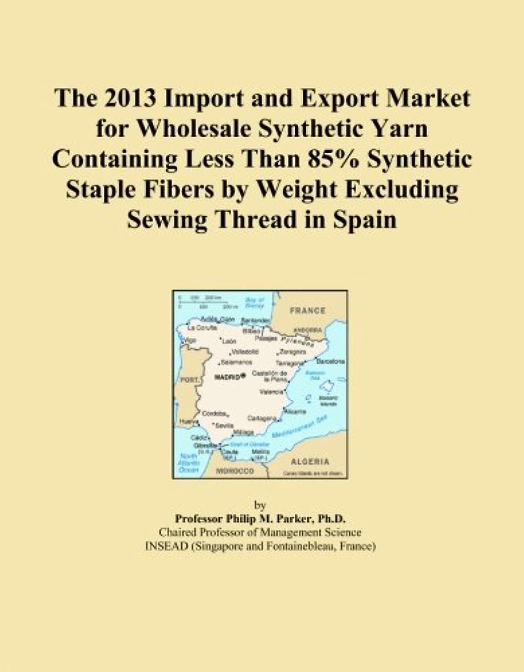 ピカリングスリチンモイ確認The 2013 Import and Export Market for Wholesale Synthetic Yarn Containing Less Than 85% Synthetic Staple Fibers by Weight Excluding Sewing Thread in Spain