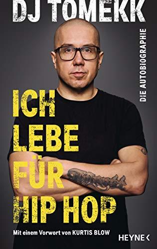 Ich lebe für Hip Hop: Die Autobiographie - Mit einem Vorwort von Kurtis Blow