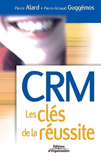 CRM - Les clés de la réussite