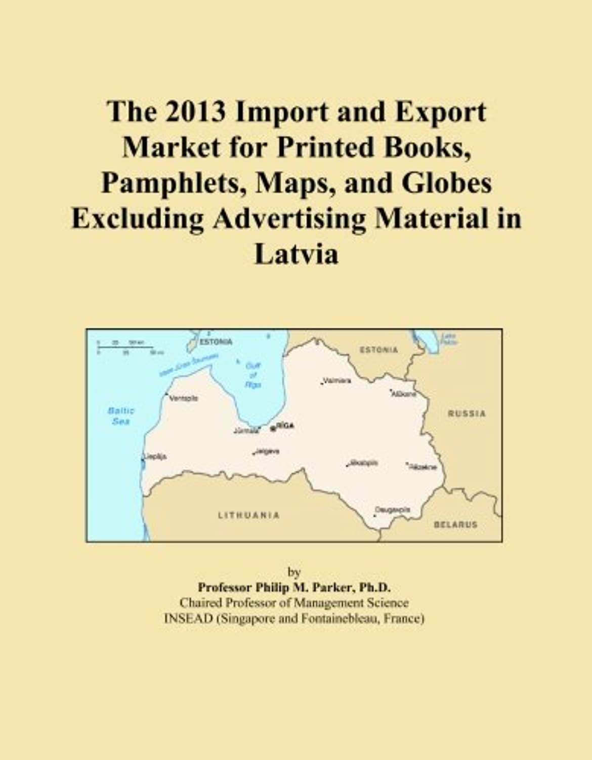 The 2013 Import and Export Market for Printed Books, Pamphlets, Maps, and Globes Excluding Advertising Material in Latvia