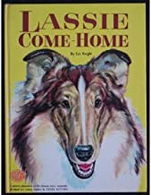 Lassie Come Home By Eric Knight Abridged for Young Readers By Felix Sutton and Illustrated By Hans Helweg.
