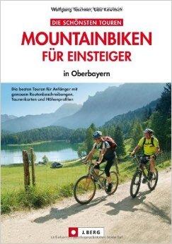 MTB Touren Oberbayern: Mountainbiken für Einsteiger - leichte Mountainbiketouren in Bayern mit Chiemsee, Schliersee und Neuschwanstein inkl. Karten, Höhenprofilen und GPS-Tracks - in Oberbayern ( 22. April 2013 )