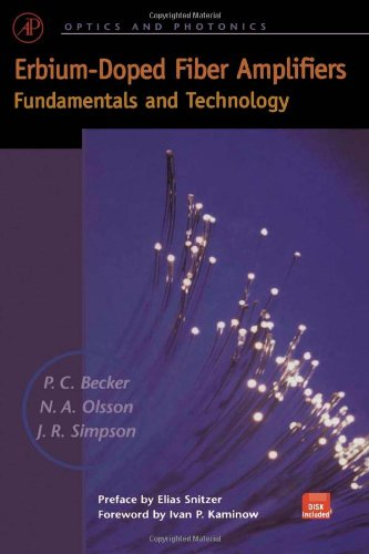 Download Erbium-Doped Fiber Amplifiers: Fundamentals and Technology (Optics and Photonics) 0120845903