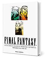 Final Fantasy - Encyclopédie Officielle Memorial Ultimania - Épisodes VII.VIII.IX