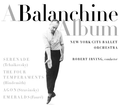 BALANCHINE ALBUM - WORKS BY TCHAIKOVSKY, HINDEMITH, STRAVINSKY, FAURE (CLASSICAL ORCHESTRAL COLLECTI
