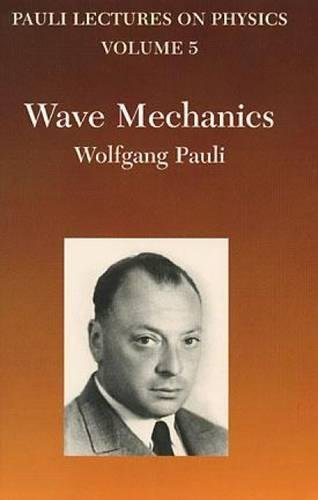 Pauli Lectures on Physics, Vol. 5: Wave Mechanics