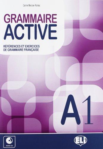 Grammaire active. A1. Per le Scuole superiori. Con CD Audio. Con espansione online (Vol. 1): Livre A1 + CD