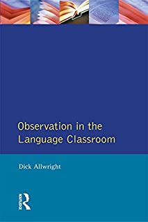 Observation in the Language Classroom (Applied Linguistics and Language Study) (English Edition)