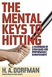 The Mental Keys to Hitting: A Handbook of...