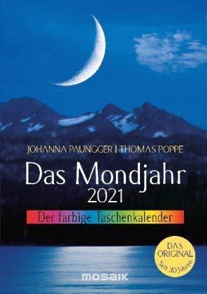 Das Mondjahr - Der farbige Taschenkalender 2021 - Johanna Paungger - Thomas Poppe - Kalender - Mosaik-Verlag - A6 Buchkalender - 10 cm x 14 cm