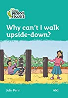 Level 3 – Why can't I walk upside-down? (Collins Peapod Readers)
