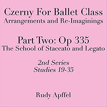 Czerny for Ballet Class: Arrangements and Re-Imaginings, Pt. Two, Op. 335, 2nd Series: Studies 19-35