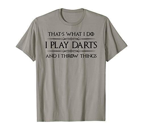 Dart Player Gifts - I Play Darts & I Throw Things Funny T-Shirt