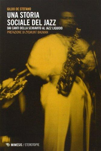 Una storia sociale del jazz. Dai canti della schiavitù al jazz liquido