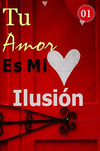 Tu Amor Es Mi Ilusión de Mano Book