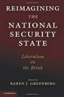 Reimagining the National Security State: Liberalism on the Brink