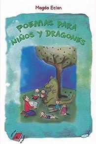 Poemas para niños y dragones par Magda Eclen