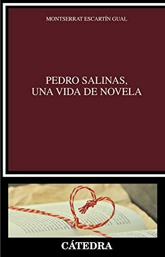 Pedro Salinas, una vida de novela (Crítica y estudios literarios)